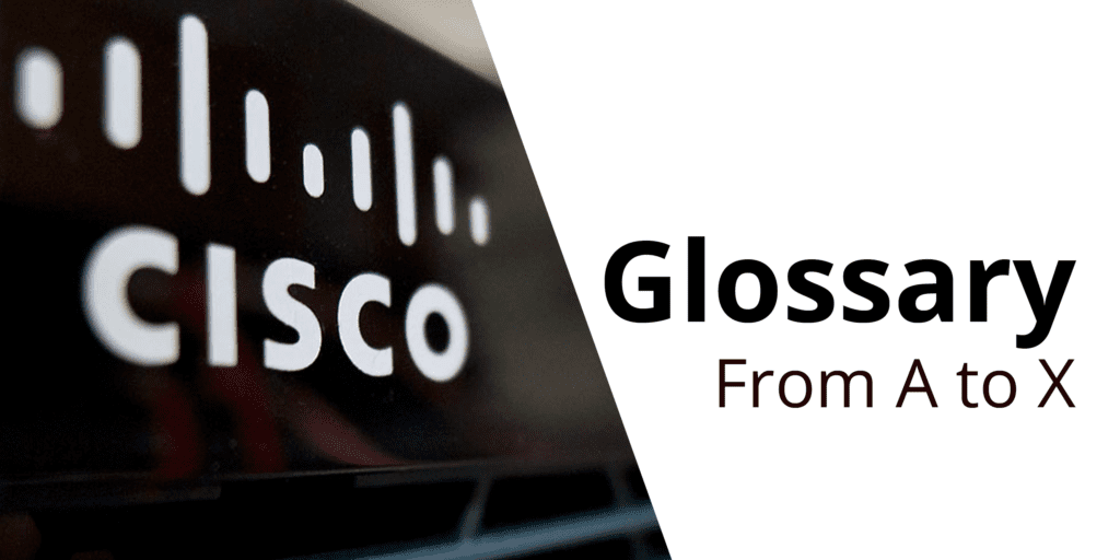 Cisco Glossary From A to X